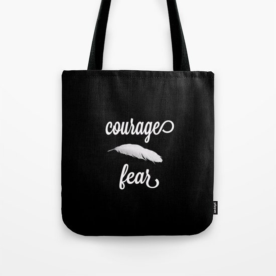 Courage > Fear Tote Bag