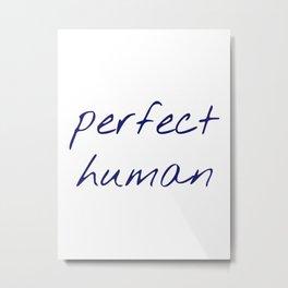 Perfect Human Metal Print