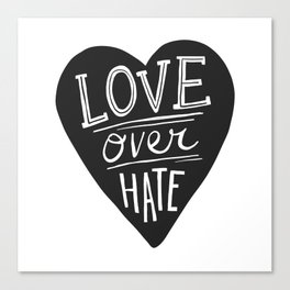 Love over Hate Canvas Print