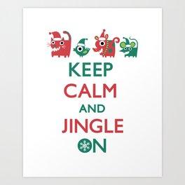 Keep Calm and Jingle On Art Print