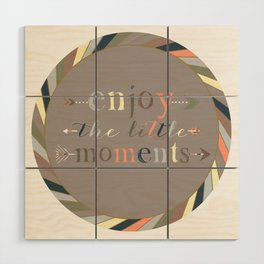 Enjoy The Little Moments Wood Wall Art