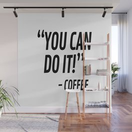 You Can Do It - Coffee Wall Mural