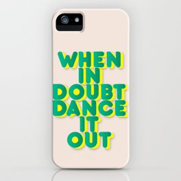 When in doubt dance it out no2 iPhone Case