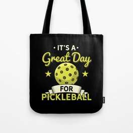 It's a Great Day To Play Pickleball Tote Bag