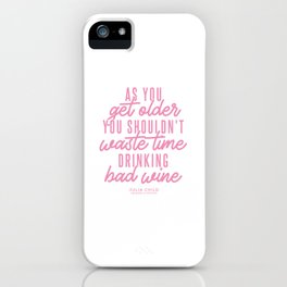 As You Get Older (Pink) iPhone Case