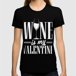 Wine Is My Valentine Cupid Love Valentinus Winery Alcohol Drinker Gift T-shirt