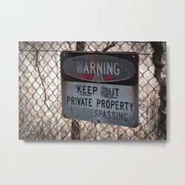 Warning! Keep Out! Metal Print