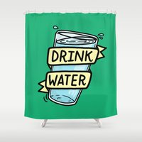 drink Shower Curtains featuring Drink Water by Josh LaFayette