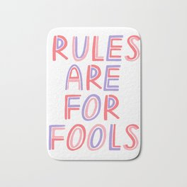 Rules Are For Fools Bath Mat