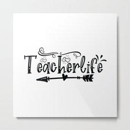 Teacherlife - Funny School humor - Cute typography - Lovely teacher quotes illustration Metal Print