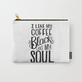 I LIKE MY COFFEE BLACK LIKE MY SOUL Carry-All Pouch