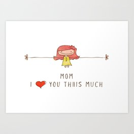 Mom I love you girl Art Print