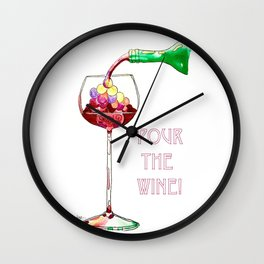 Pour the Wine! Wall Clock