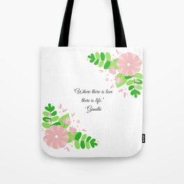Where there is love there is life Gandhi Tote Bag