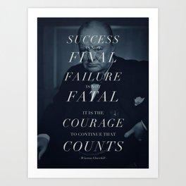 Winston Churchill - Failure Is Not Fatal Art Print