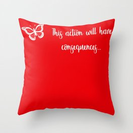 Life is strange action has consequences Throw Pillow