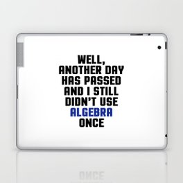 Didn't Use Algebra Once Funny Quote Laptop & iPad Skin