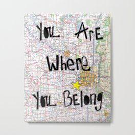 Where You Belong-Minneapolis Metal Print