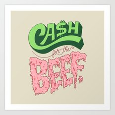 Cash For The Beef Art Print