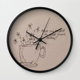 Have You Talked to Your Plant Today? Wall Clock
