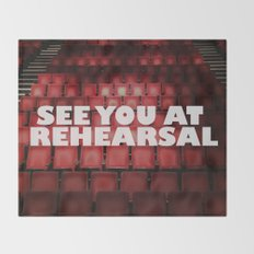 See You at Rehearsal Throw Blanket