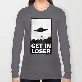 Get In Loser Long Sleeve T-shirt