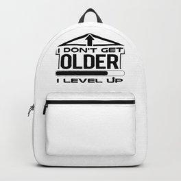 Birthday Gift Don't Get Older I Level Up Gamer Humor Backpack