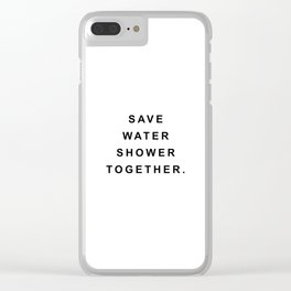 Save water shower together Clear iPhone Case