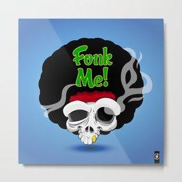 Fonk Me! Metal Print