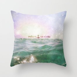 Refuse To Sink Throw Pillow