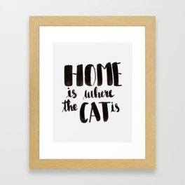 HOME is where the CAT is - calligraphy Framed Art Print