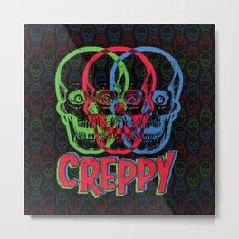 CREPPY Metal Print