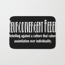 Neurodivergent Rebel - Pride in Individuality Bath Mat