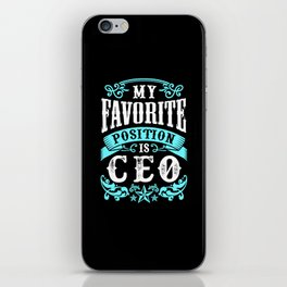 My Favorite Position Is CEO iPhone Skin