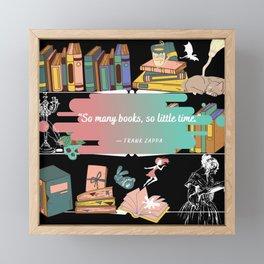 """""""So Many Books, So Little Time."""" Framed Mini Art Print"""