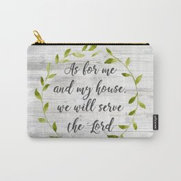 As for me and my house Carry-All Pouch