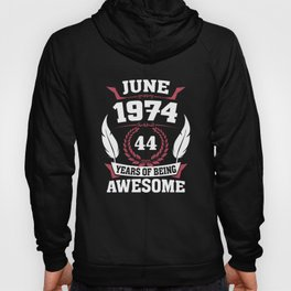 June 1974 44 years of being awesome Hoody