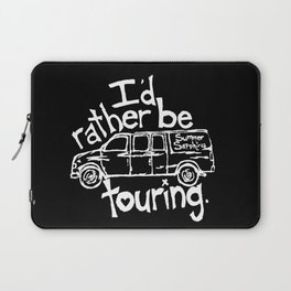I'd rather be touring. Laptop Sleeve