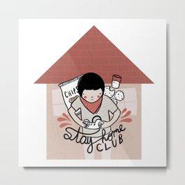 Stay Home Club (alternate) Metal Print