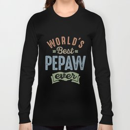 World's Best Pepaw Long Sleeve T-shirt