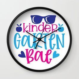 Kinder Garten Bae - Funny School humor - Cute typography - Lovely kid quotes illustration Wall Clock