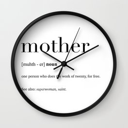 Mother definition Wall Clock