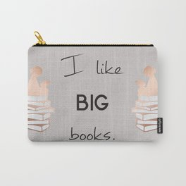 I like big books. Carry-All Pouch