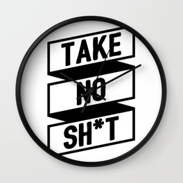 Take No Sh*t Wall Clock