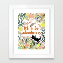 Let´s be adventurers Framed Art Print