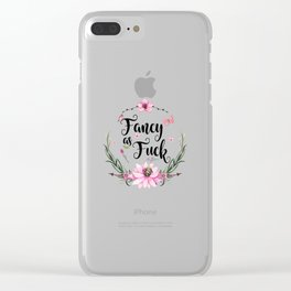 Fancy As Fuck Clear iPhone Case