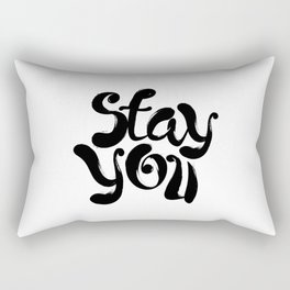 Stay You black and white contemporary minimalism typography design home wall decor bedroom Rectangular Pillow