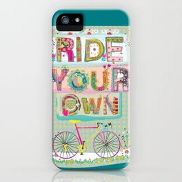 Ride Your Own iPhone Case