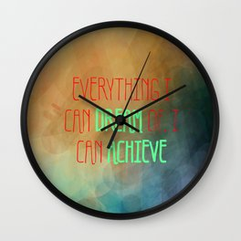 Everything I Can Dream Of, I Can Achieve Wall Clock