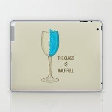 The Glass Is Half Full Laptop & iPad Skin